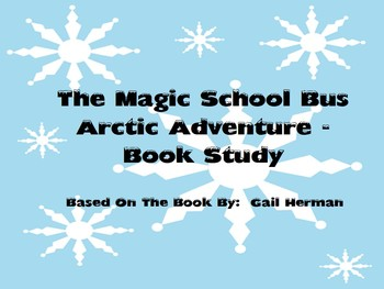 Magic School Bus Arctic Adventure - Book Study