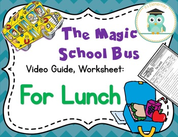 Magic School Bus For Lunch Digestive System Video Guide Worksheet