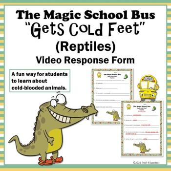 "Reptiles Hibernation Magic School Bus ""Gets Cold Feet"" Video Response Form"