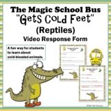 "Reptiles Hibernation Magic School Bus ""Gets Cold Feet"" Video Response Form"
