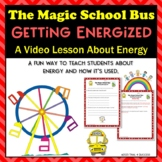 "Energy Magic School Bus ""Gets Energized"" Video Response Worksheet"