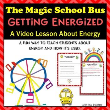 Energy Magic School Bus Gets Energized Video Response Worksheet