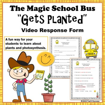 "Plants Magic School Bus ""Gets Planted"" Video Response Form"