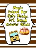 Magic School Bus Gets Ready, Set, Dough, Magic School Bus Questions