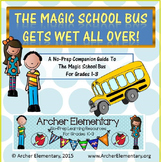 Magic School Bus Gets Wet All Over: No-Prep Companion Guide