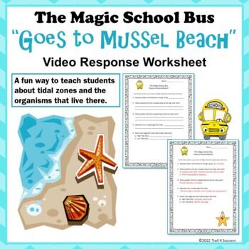 "Ocean Tide Zones Magic School Bus ""Goes To Mussel Beach"" Video Response Form"