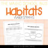 Magic School Bus Hops Home - Habitats Worksheets