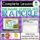 Magic School Bus IN A PICKLE Video Guide, Sub Plan, Worksheets, MICROBES Lesson
