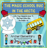 Magic School Bus In The Arctic: A No-Prep Companion Guide for Grades 1-3