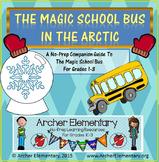 Magic School Bus In The Arctic: A No-Prep Companion Guide