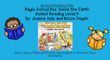 Magic School Bus Inside the Earth (Level P) Guided Reading Lesson Plan