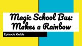 Magic School Bus Makes a Rainbow Episode Guide