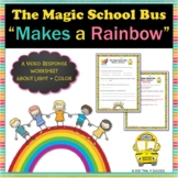 "Light and Color Magic School Bus ""Makes a Rainbow"" Video Response Worksheet"