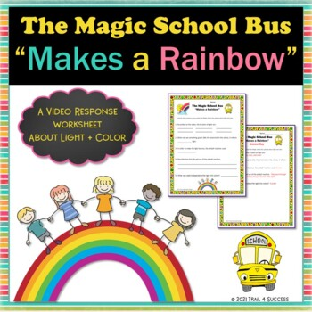 """Light and Color Magic School Bus """"Makes a Rainbow"""" Video Response Worksheet"""