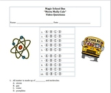 "Magic School Bus ""Meets Molly Cule"" Video Questions (matter, atoms, molecules)"