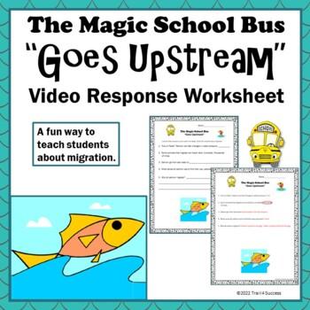 "Migration Magic School Bus ""Goes Upstream"" Science Video Response Form"