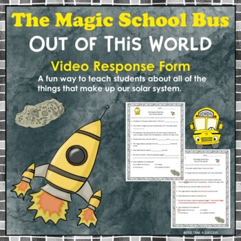 "Space Magic School Bus ""Out of This World""  Video Response Form"