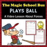 "Forces Magic School Bus ""Plays Ball"" Video Response Worksheet"