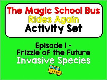 Magic School Bus Rides Again *Assessment Package* [Episode 1: INVASIVE SPECIES]