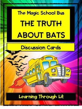 Magic School Bus- THE TRUTH ABOUT BATS - Discussion Cards