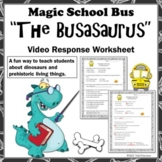 "Dinosaurs Magic School Bus ""The Busasaurus"" Video Response Form"