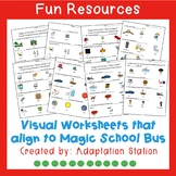 Visual Worksheets that align to Magic School Bus