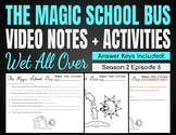 Magic School Bus Wet All Over | Video Notes + Activity