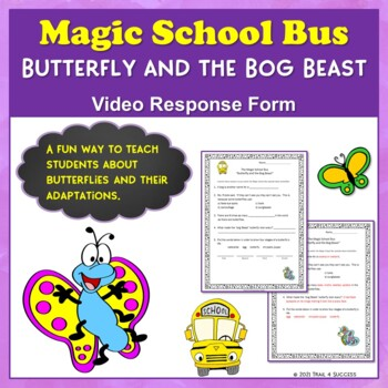 "Butterflies Magic School Bus ""Butterfly and the Bog Beast"" Video Response Form"