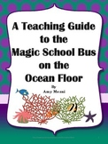 The Magic School Bus on the Ocean Floor by Joanna Cole: A Teaching Guide