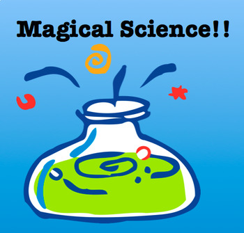 Magic Science: A Class Performance