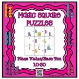 Magic Square Number Puzzles - Base Ten/Place Value 10-30