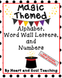 Magic Themed Wall Alphabet, Word Wall Letters, and Numbers