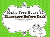 Magic Tree House #1 Dinosaurs Before Dark Common Core Book Study