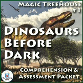 Magic Tree House #1: Dinosaurs Before Dark Comprehension and Assessment Bundle