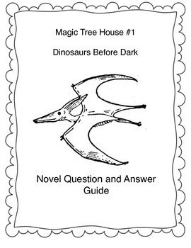 Magic Tree House #1 Dinosaurs Before Dark Question and Answer Literature Guide