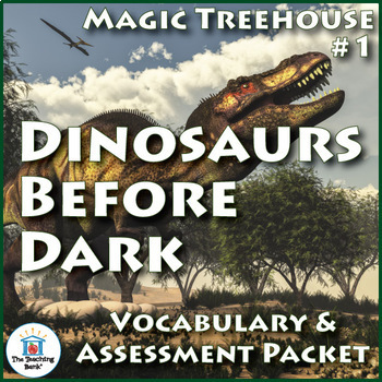 Magic Tree House #1: Dinosaurs Before Dark Vocabulary and Assessment Bundle
