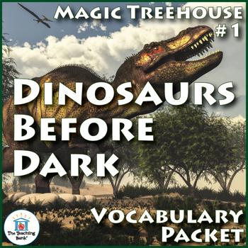Magic Tree House #1: Dinosaurs Before Dark Vocabulary Packet