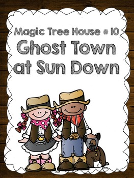 Magic Tree House # 10: Ghost Town at Sundown Literature Guide