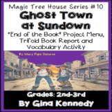 Magic Tree House #10 Ghost Town at Sundown Novel Study, Project Menu
