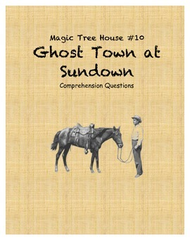 Magic Tree House #10 Ghost Town at Sundown comprehension questions