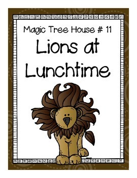 Magic Tree House #11 Lions at Lunch Time Booklet/Literature Guide