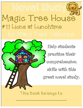Magic Tree House #11 Lions at Lunchtime - Novel Study/Comprehension