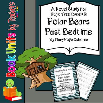 Magic Tree House #12: Polar Bears Past Bedtime by Mary Pope Osborne Book Unit