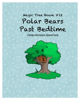 Magic Tree House #12 Polar Bears Past Bedtime comprehension questions