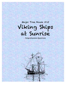Magic Tree House #15 Viking Ships at Sunrise comprehension questions
