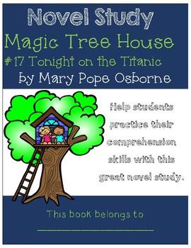Magic Tree House #17 Tonight on the Titanic - Novel Study/Comprehension