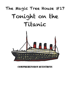 Magic Tree House #17 Tonight on the Titanic comprehension questions