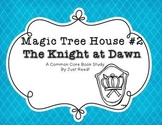 Magic Tree House #2 The Knight at Dawn Common Core Book Study