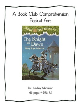 Book Club Comprehension Packet for Magic Tree House #2 The Knight at Dawn