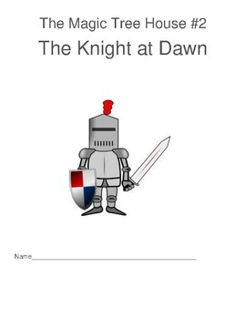 Magic Tree House #2 The Knight at Dawn Comprehension Packet